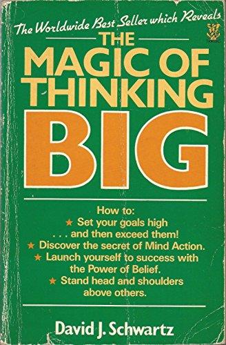 The Magic Of Thinking Big: David J. Schwartz