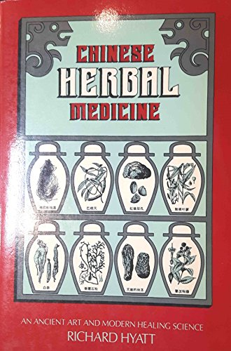 Chinese Herbal Medicine: An Ancient Art and Modern Healing Science = [Chung Yao Chien Shuo]: Hyatt,...