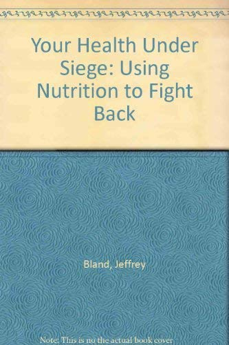 9780722509623: Your Health Under Siege: Using Nutrition to Fight Back