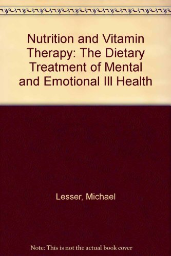 9780722509692: Nutrition and Vitamin Therapy: The Dietary Treatment of Mental and Emotional Ill Health
