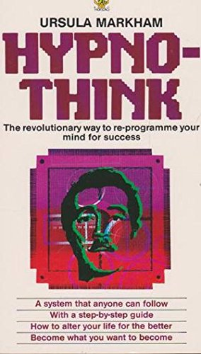 Hypnothink: The Revolutionary Way to Reprogram Your Mind for Success