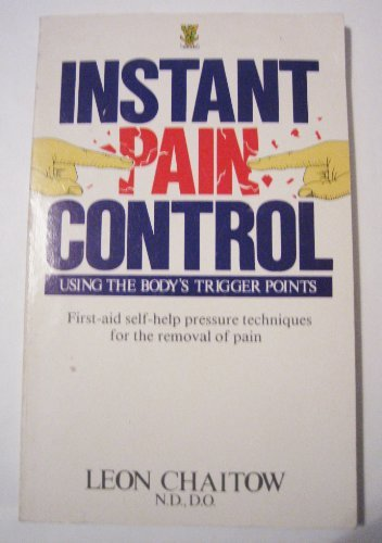 Instant Pain Control: Using the Body's Trigger Points (0722509774) by Leon Chaitow
