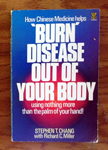 Burn Disease Out of Your Body: Stephen T. Chang