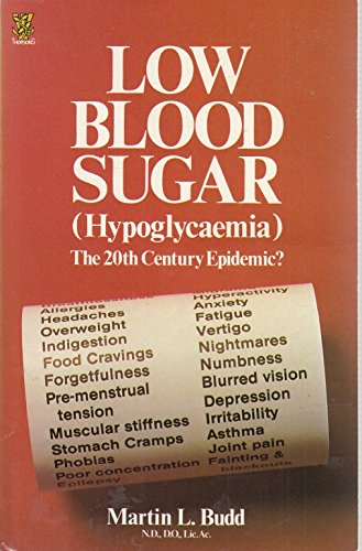 9780722509968: Low Blood Sugar (Hypoglycaemia): The 20th Century Epidemic?
