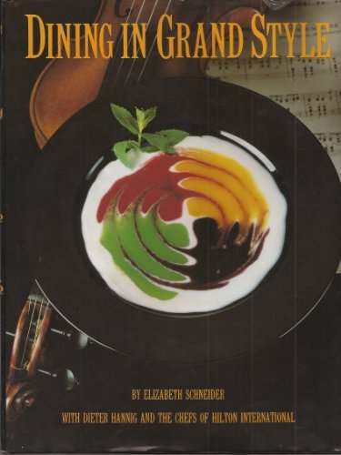 Dining in Grand Style: Schneider, Elizabeth; Hannig,