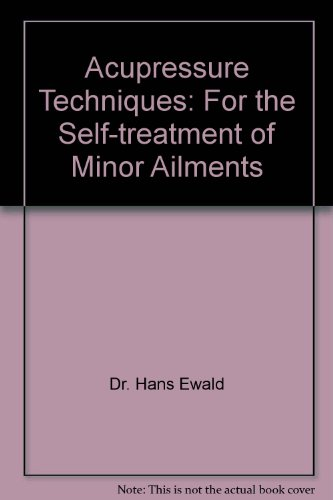 9780722511145: Acupressure Techniques: For the Self-treatment of Minor Ailments