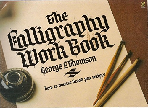 9780722511862: The Calligraphy Workbook: How to Master Broad Pen Script