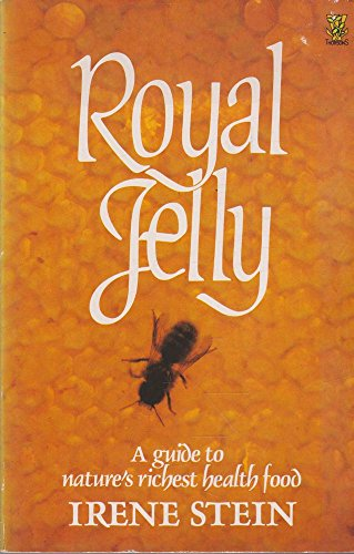 Royal Jelly: A Guide to Nature's Richest Food: Stein, Irene