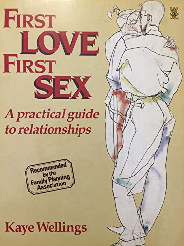 9780722512333: First Love, First Sex: A Practical Guide to Relationships
