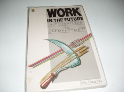 9780722512456: Work in the Future: Alternatives to Unemployment