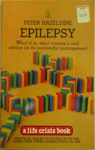 9780722512494: Epilepsy: What it is, What Causes it and Advice on its Successful Management (A life crisis book)