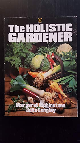 9780722512678: The Holistic Gardener