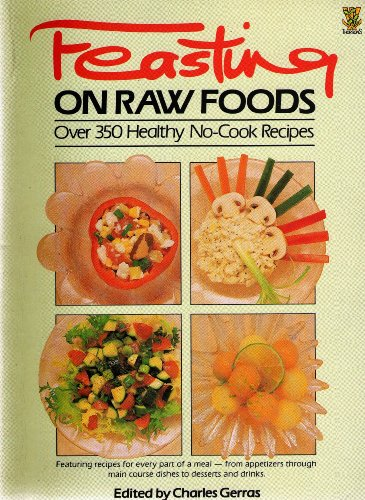 9780722513170: Feasting on Raw Foods: Over 350 Healthy No-cook Recipes