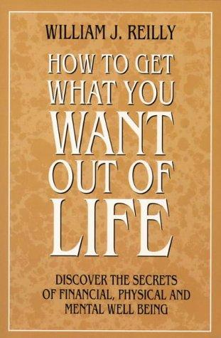 9780722514061: How to Get What You Want Out of Life: Discover the Secrets of Financial, Physical and Mental Well Being