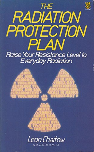 The Radiation Protection Plan: Raise Your Resistance Levels to Everyday Radiation (0722514786) by Leon Chaitow