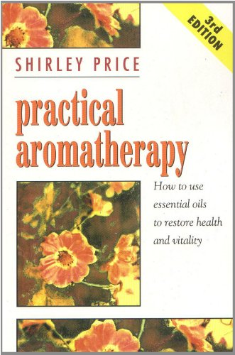 9780722515259: Practical Aromatherapy: How to Use Essential Oils to Restore Vitality