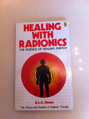 Healing With Radionics: The Science of Healing Energy
