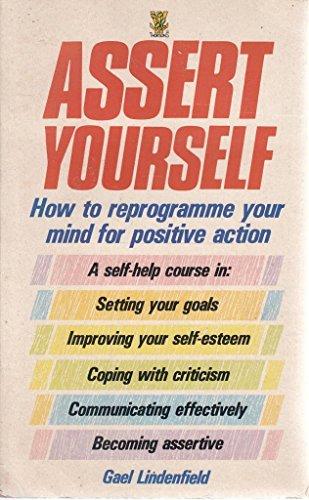 9780722515587: Assert Yourself: A Self-Help Assertiveness Programme for Men and Women