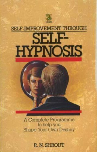 9780722515716: Self-Improvement Through Self-Hypnosis: A Complete Programme to Help You Shape Your Own Destiny