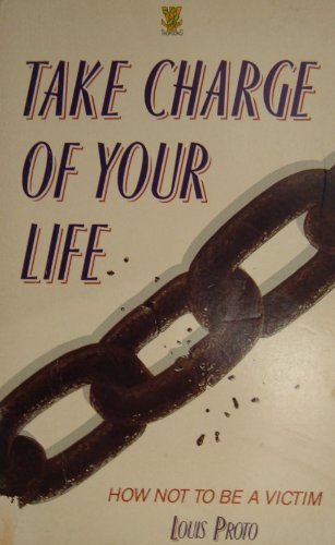 9780722515747: Take Charge of Your Life: How Not to Be a Victim