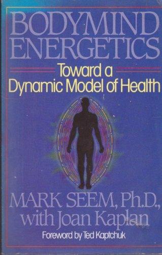 9780722516034: Bodymind Energetics: Toward a Dynamic Model of Health