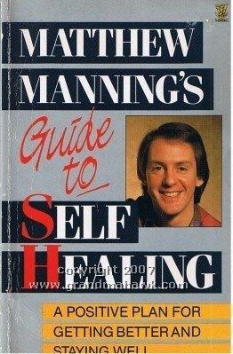 Matthew Manning's Guide to Self-healing (9780722516263) by Manning, Matthew; Roet MB BS BA FFA RACS, Brian