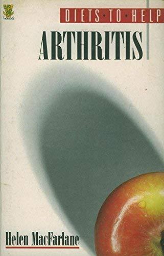 Arthritis (Diets to Help): Macfarlane, Helen B.