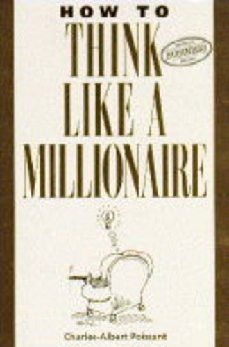 9780722517345: How to Think Like a Millionaire: Ten of the Richest Men in the World and the Secrets of Their Success