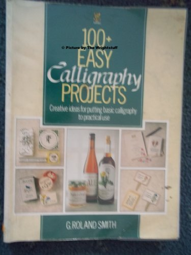 9780722518526: 100+ Easy Calligraphy Projects: Creative Ideas for Putting Basic Calligraphy to Practical Use