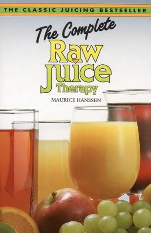 9780722518779: The Complete Raw Juice Therapy