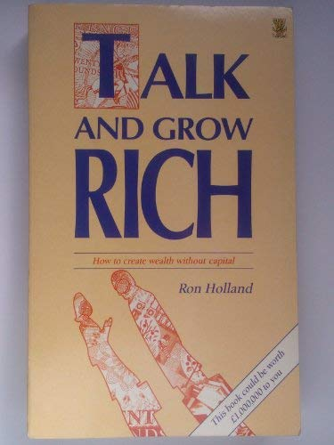 9780722519554: Talk and Grow Rich: How to Create Wealth Without Capital