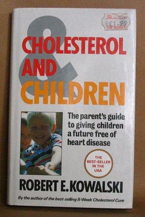 9780722521458: Cholesterol and Children: The Parent's Guide to Giving Children a Future Free of Heart Disease