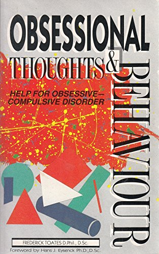 Obsessional Thoughts and Behaviour: Toates, Dr. Frederick
