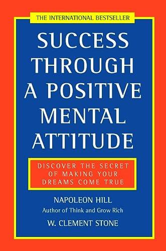 9780722522257: Success Through a Positive Mental Attitude: Discover the secret of making your dreams come true
