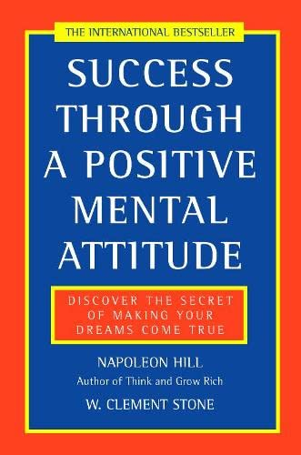 9780722522257: Success Through a Positive Mental Attitude: Discover the Secret of Making Your Dreams Come True