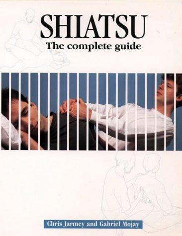 9780722522431: Shiatsu: The Complete Guide: A Practitioner's Guide