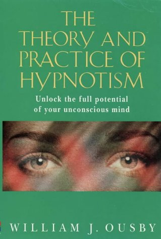 9780722523889: The Theory and Practice of Hypnotism: How to Liberate and Use the Full Potential of the Unconscious Mind