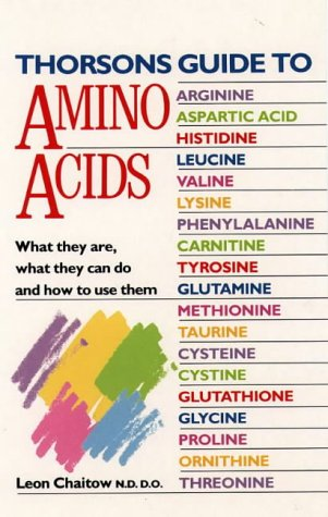 Thorsons Guide to Amino Acids (9780722524923) by Chaitow, Leon