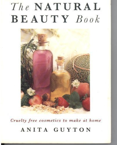 9780722524985: The Natural Beauty Book/Cruelty Free Cosmetics to Make at Home