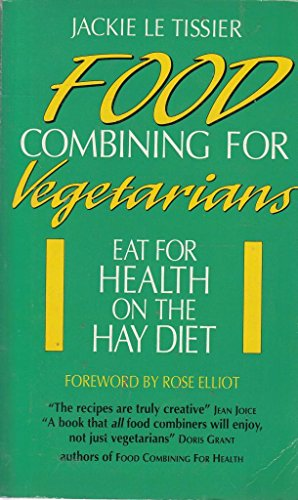 9780722525432: Food Combining for Vegetarians: Eat for Health on the Hay Diet
