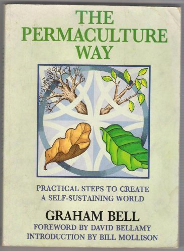9780722525685: The Permaculture Way: Practical Steps to Create a Self-Sustaining World