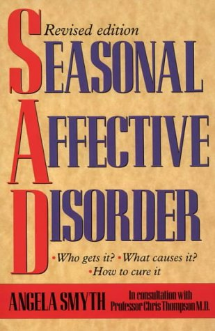 9780722525692: Seasonal Affective Disorder: Who gets it? What causes it? How to cure it?