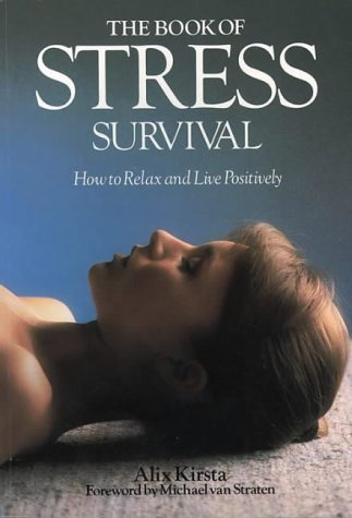 9780722525920: The Book of Stress Survival: How to Relax and De-stress Your Life