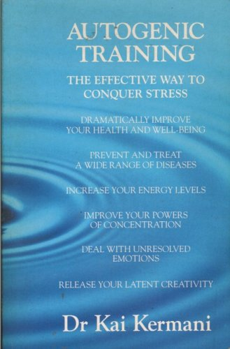 9780722526163: AUTOGENIC TRAINING: The Effective Way to Conquer Stress