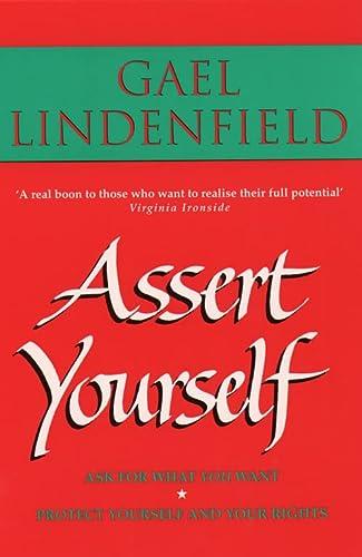 9780722526521: Assert Yourself: A Self-help Assertiveness Programme for Men and Women