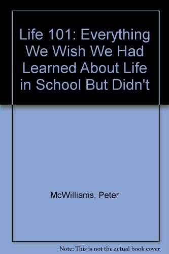 9780722526965: Life 101: Everything We Wish We Had Learned About Life in School But Didn't