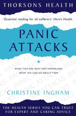 9780722526989: Panic Attacks: What they are, why they happen and what you can do about them (Thorsons health series)