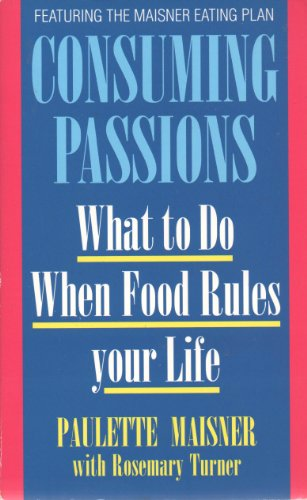 9780722527030: Consuming Passions: What to Do When Food Rules Your Life