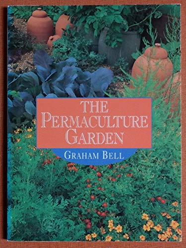 The Permaculture Garden: Bell, Graham