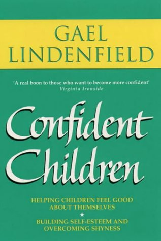9780722528242: Confident Children: Parent's Guide to Helping Children Feel Good About Themselves